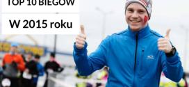 TOP 10 biegów w 2015 roku