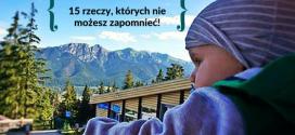 W góry z maluchem – 15 rzeczy, których nie możesz zapomnieć!