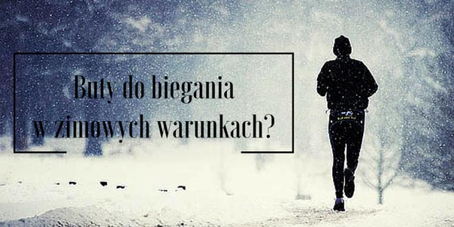 buty do biegania w zimowych warunkach?