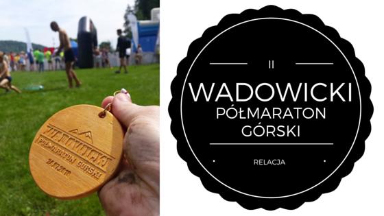 II Wadowicki Półmaraton Górski – relacja