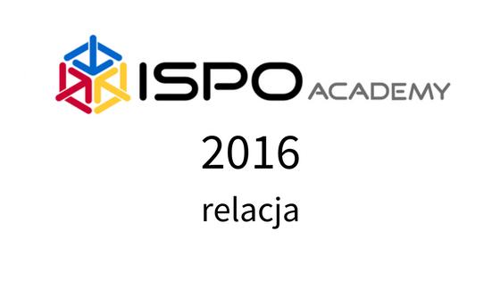 ISPO Academy 2016 – relacja
