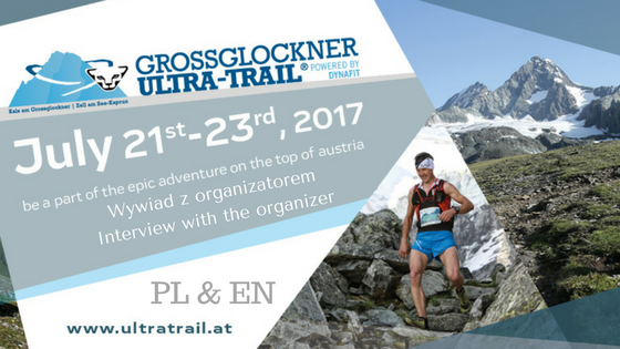 Grossglockner Ultra Trail – wywiad z organizatorem / interview with the organizer [PL & EN]