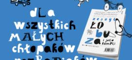 Zeszyt łobuza i jego kumpli – książka dla wszystkich małych chłopaków rozrabiaków!