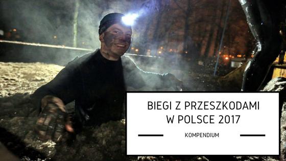 Biegi z przeszkodami w Polsce – kompendium 2017