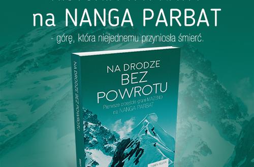 Historia wyprawy na Nanga Parbat – górę, która niejednemu przyniosła śmierć.