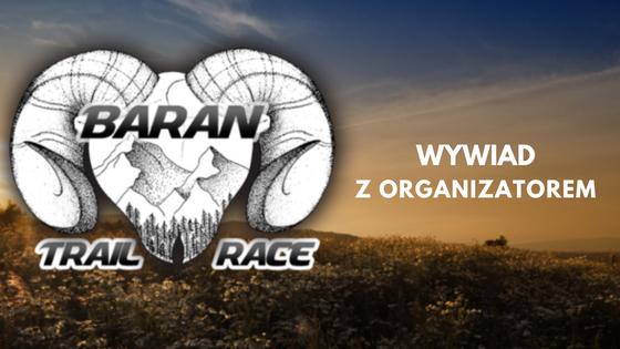 Baran Trail Race 2017 – wywiad z organizatorem