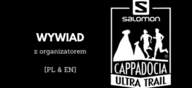 Cappadocia Ultra Trail – wywiad z organizatorem [PL & EN]