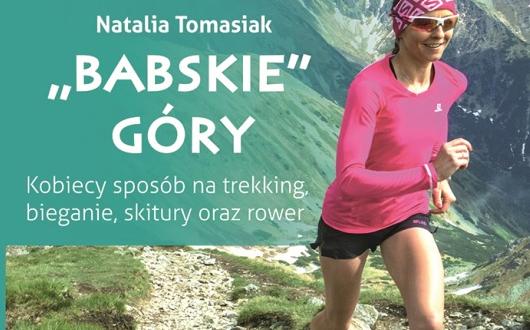 Natalia Tomasiak i jej BABSKIE GÓRY – Kobiecy sposób na trekking, bieganie, skitury oraz rower