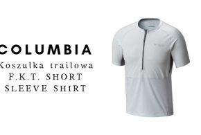COLUMBIA Koszulka biegowa F.K.T. SHORT SLEEVE SHIRT