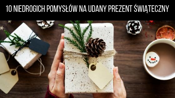 10 niedrogich pomysłów na udany prezent świąteczny
