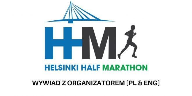 Helsinki Half Marathon 2019 – wywiad z organizatorem [PL & ENG]