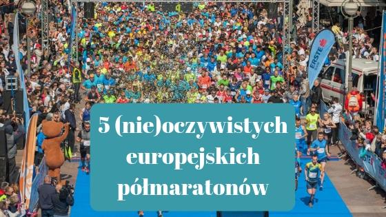 5 (nie)oczywistych europejskich półmaratonów