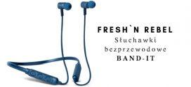 FRESH`N REBEL Słuchawki bezprzewodowe BAND-IT