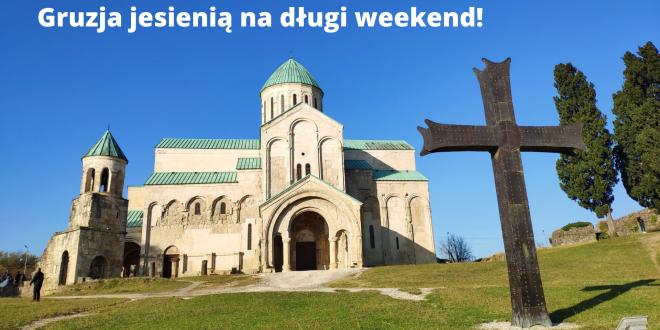 Gruzja jesienią na długi weekend!