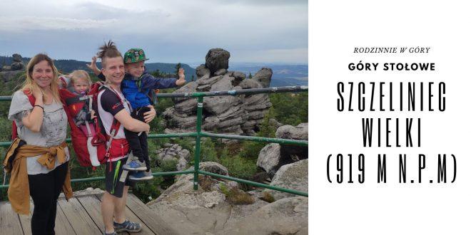 Rodzinnie w góry – Szczeliniec Wielki (919 m n.p.m.) [Góry Stołowe]