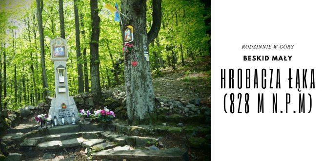 Rodzinnie w góry – Hrobacza Łąka (828 m n.p.m.) [Beskid Mały]