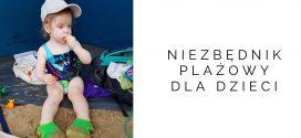 Niezbędnik plażowy dla dzieci