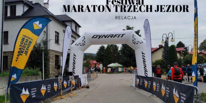 Maraton Trzech Jezior 2021 – relacja